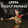 Gerba Deadly Revenge