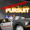 High Speed Pursuit